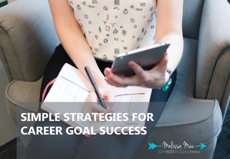 Simple Strategies for Career Goal Success